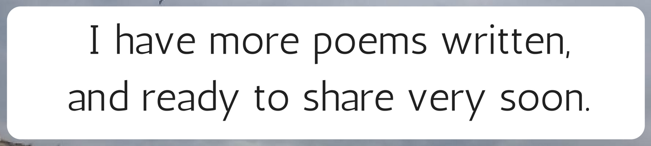 More poems coming